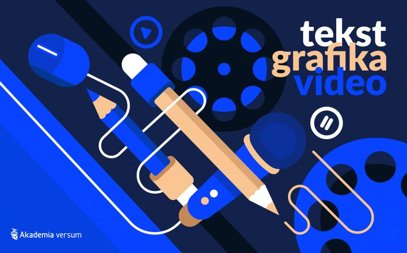 tekst, grafika, video - akademia versum
